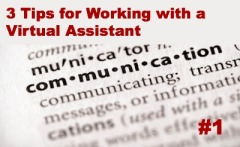 3 Tips for Working with a Virtual Assistant
